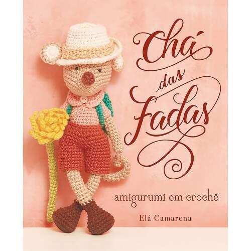 5368a4593 Livro Amigurumis Chá das Fadas Nº 01